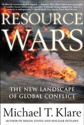 Resource Wars - The New Landscape of Global Conflict ebook by Michael Klare