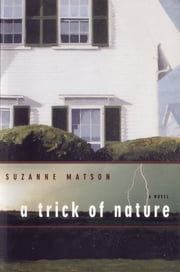 A Trick of Nature: A Novel ebook by Suzanne Matson