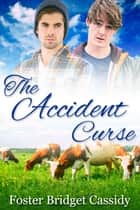 The Accident Curse ebook by Foster Bridget Cassidy