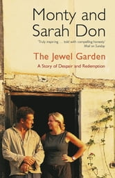 The Jewel Garden ebook by Monty Don,Sarah Don,Monty Don & Sarah Don