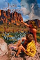 Mountain Moonlight ebook by Jane Toombs
