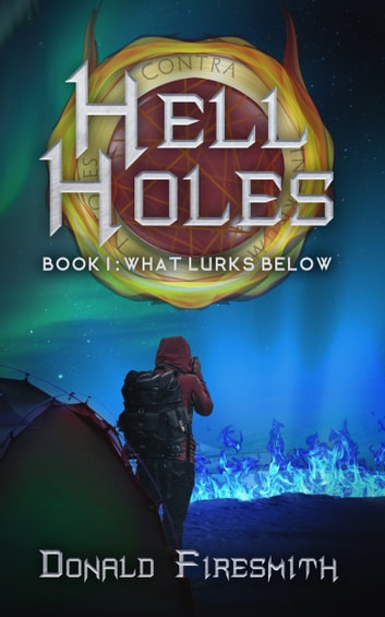 Hell Holes: What Lurks Below ebook by Donald Firesmith