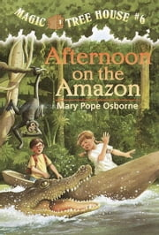 Afternoon on the Amazon ebook by Mary Pope Osborne,Sal Murdocca