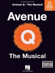 Avenue Q - The Musical (Songbook) - Piano/Vocal Selections ebook by Robert Lopez,Jeff Marx