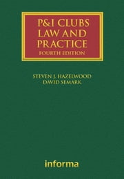 P&I Clubs: Law and Practice ebook by David Semark