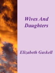 Wifes And Daughters ebook by Elizabeth Gaskell