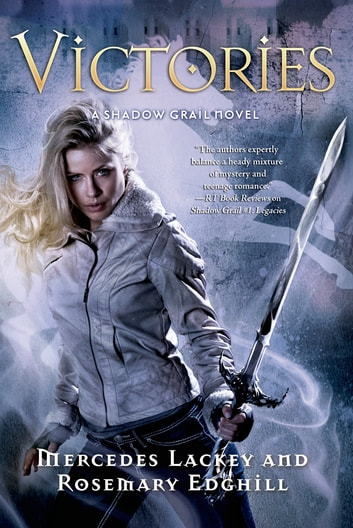 Shadow Grail #4: Victories ebook by Mercedes Lackey,Rosemary Edghill