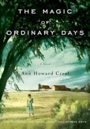 The Magic of Ordinary Days ebook by Ann Howard Creel