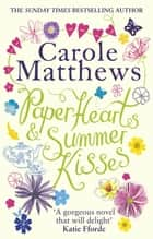 Paper Hearts and Summer Kisses - The loveliest read of the year eBook by Carole Matthews
