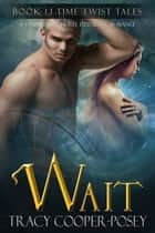 Wait ebook by Tracy Cooper-Posey