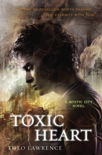 Toxic Heart: A Mystic City Novel ebook by Theo Lawrence