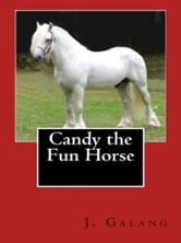 Candy the Fun Horse ebook by J. Galang