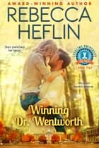 Winning Dr. Wentworth ebook by Rebecca Heflin