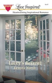 Lacey's Retreat ebook by Lenora Worth