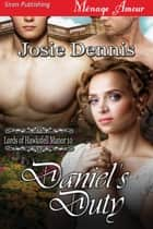 Daniel's Duty ebook by Josie Dennis