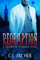 Redemption - An Historical Fantasy of Love, Passion and Pirates ebook by C.J. Archer