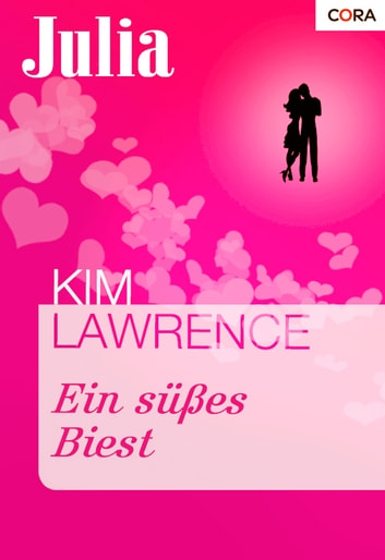 Ein süßes Biest ebook by Kim Lawrence