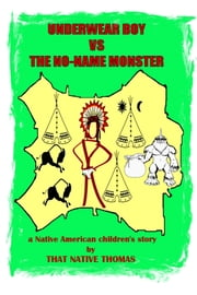 Underwear Boy vs The No-Name Monster - (Warparty #3) ebook by That Native Thomas