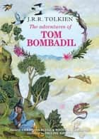 The Adventures of Tom Bombadil ebook by J. R. R. Tolkien, Christina Scull, Wayne G. Hammond
