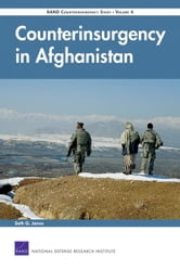 Counterinsurgency in Afghanistan - RAND Counterinsurgency Study--Volume 4 ebook by Seth G. Jones