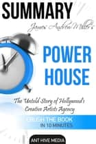 James Andrew Miller's Powerhouse: The Untold Story of Hollywood's Creative Artists Agency | Summary ebook by Ant Hive Media