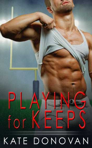 Playing for Keeps ebook by Kate Donovan
