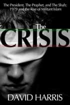 The Crisis ebook by David Harris