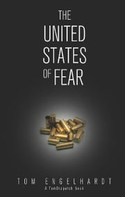 The United States of Fear ebook by Tom Engelhardt