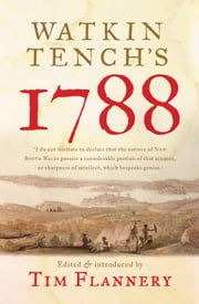 Watkin Tench's 1788 ebook by Watkin Tench,Tim Flannery