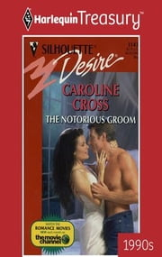 The Notorious Groom ebook by Caroline Cross