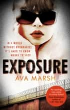Exposure - The Most Provocative Thriller You'll Read All Year ebook by Ava Marsh