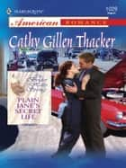 Plain Jane's Secret Life ebook by Cathy Gillen Thacker