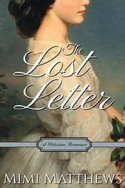 The Lost Letter: A Victorian Romance ebook by Mimi Matthews