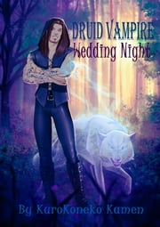 Druid Vampire: Wedding Night ebook by KuroKoneko Kamen