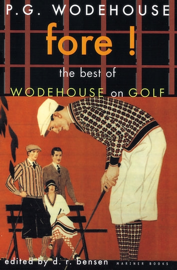 Fore! - The Best of Wodehouse on Golf eBook by P. G. Wodehouse