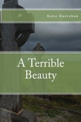 A Terrible Beauty ebook by Katie Hanrahan