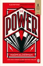 The Power - WINNER OF THE WOMEN'S PRIZE FOR FICTION ebook by Naomi Alderman