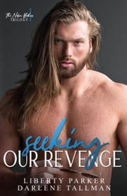 Seeking Our Revenge - Nelson Brothers, #1 ebook by Liberty Parker, Darlene Tallman