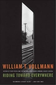 Riding Toward Everywhere ebook by William T. Vollmann
