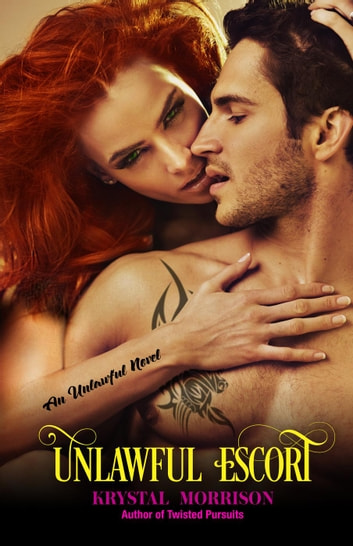 Unlawful Escort - Unlawful, #1 ebook by Krystal Morrison