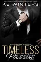 Timeless Passion Book 2 - Timeless Passion, #2 ebook by KB Winters