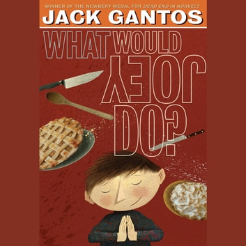 What Would Joey Do? audiobook by Jack Gantos
