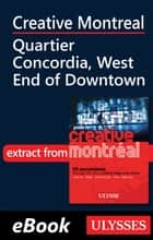 Creative Montreal - Quartier Concordia, West End of Downtown ebook by Jerome Delgado