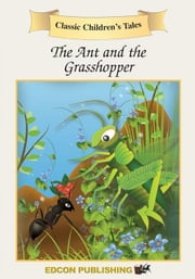 The Ant and the Grasshopper: Classic Children's Tales ebook by Players, Imperial