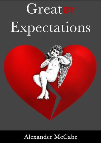 Greater Expectations ebook by Alexander McCabe