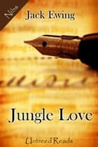 Jungle Love ebook by Jack Ewing