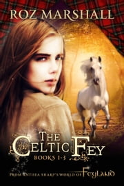The Celtic Fey - Books 1-3 ebook by Roz Marshall