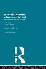 The Feudal Monarchy in France and England ebook by C. Petit-Dutaillis