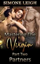 Partners - Mastering the Virgin, #2 ebook by