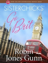 Sisterchicks Go Brit! ebook by Robin Jones Gunn